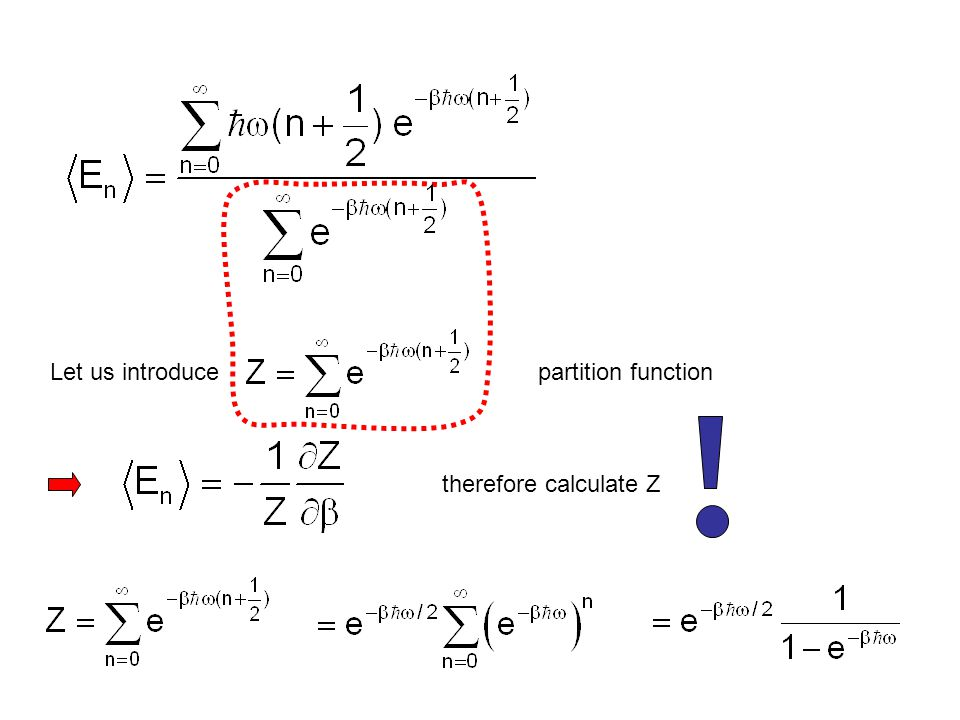 Let us introduce partition function therefore calculate Z