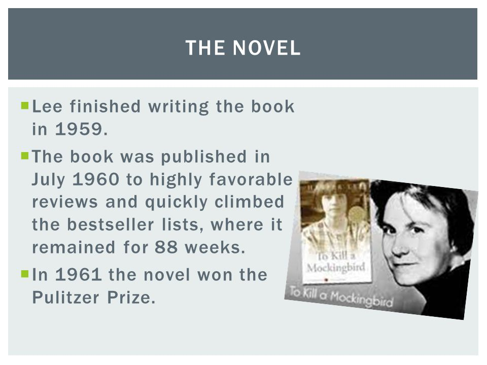 The Novel Lee finished writing the book in 1959.