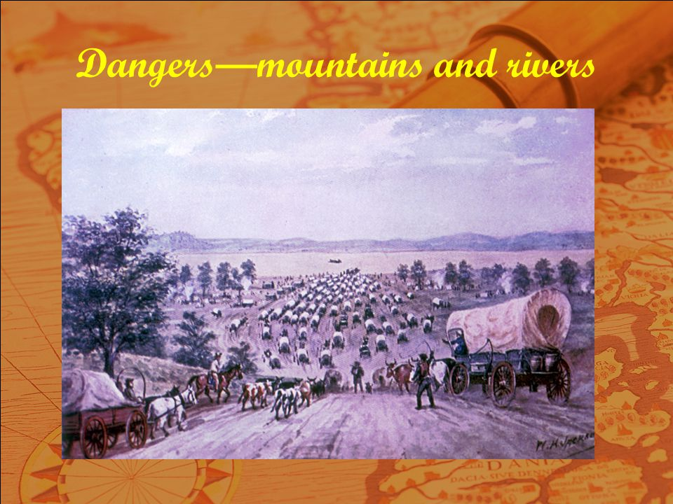 Dangers—mountains and rivers