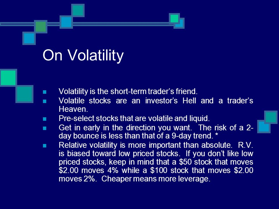 On Volatility Volatility is the short-term trader's friend.
