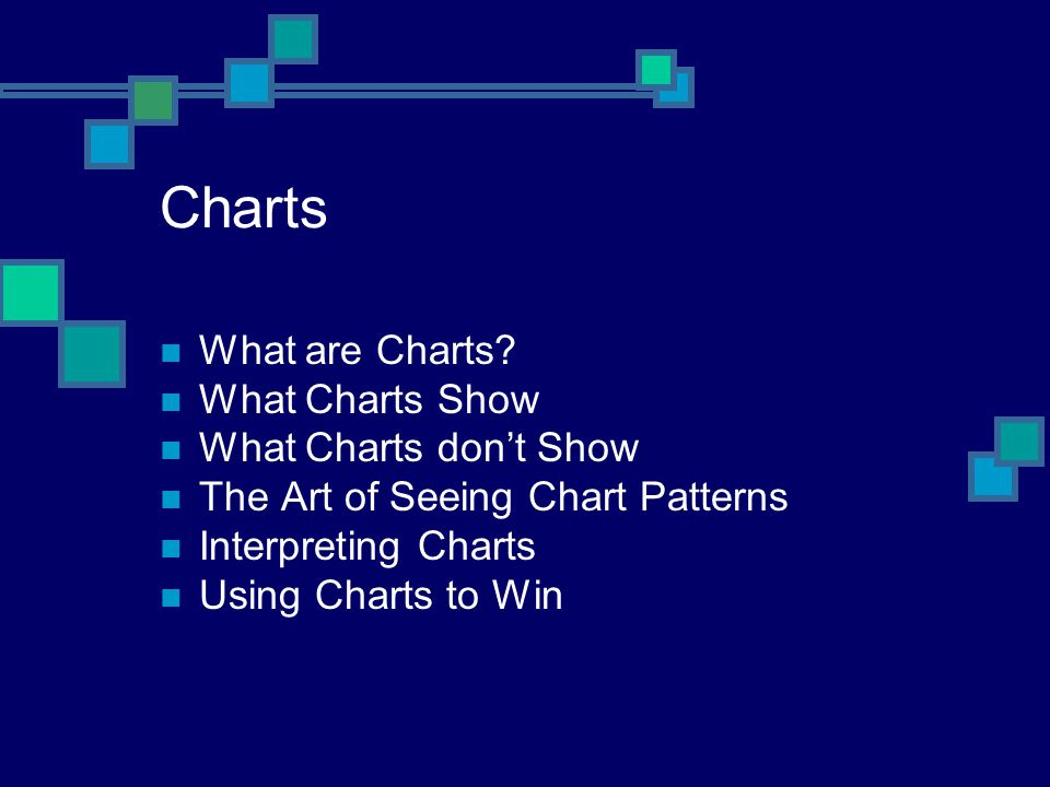 Charts What are Charts What Charts Show What Charts don't Show