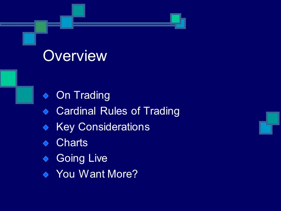 Overview On Trading Cardinal Rules of Trading Key Considerations