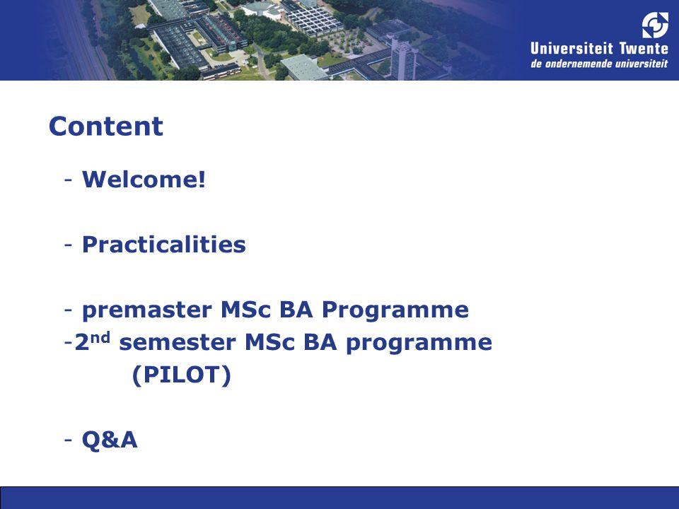 Content Welcome! Practicalities premaster MSc BA Programme
