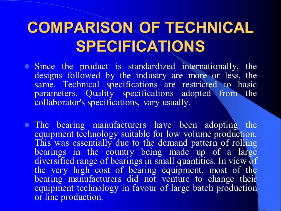 COMPARISON OF TECHNICAL SPECIFICATIONS
