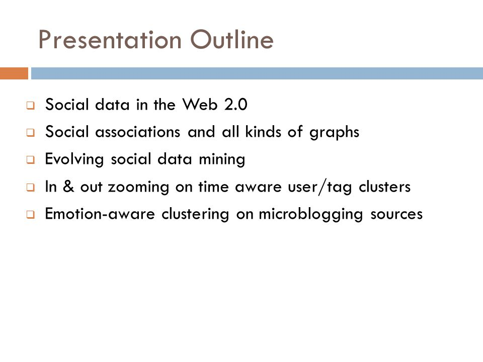Presentation Outline Social data in the Web 2.0