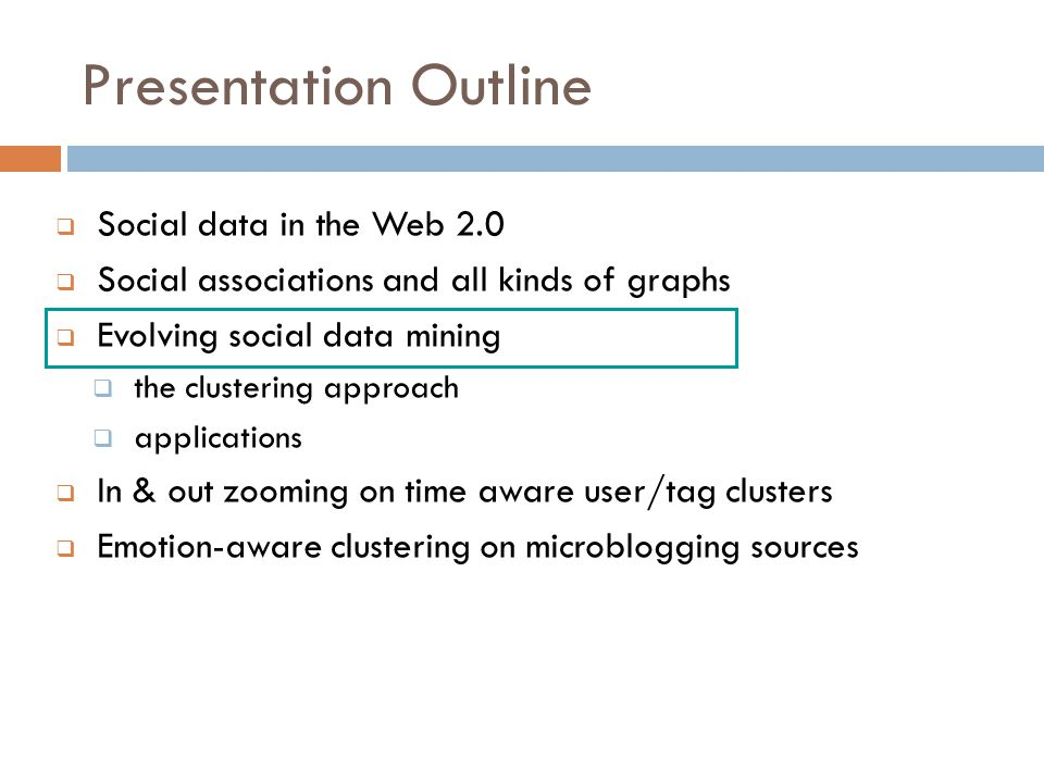 Presentation Outline Social data in the Web 2.0