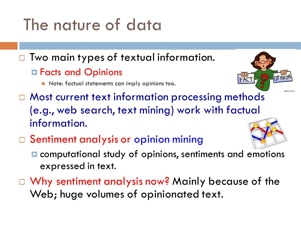 The nature of data Two main types of textual information.