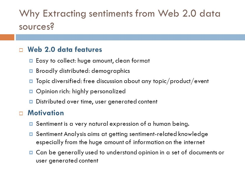 Why Extracting sentiments from Web 2.0 data sources