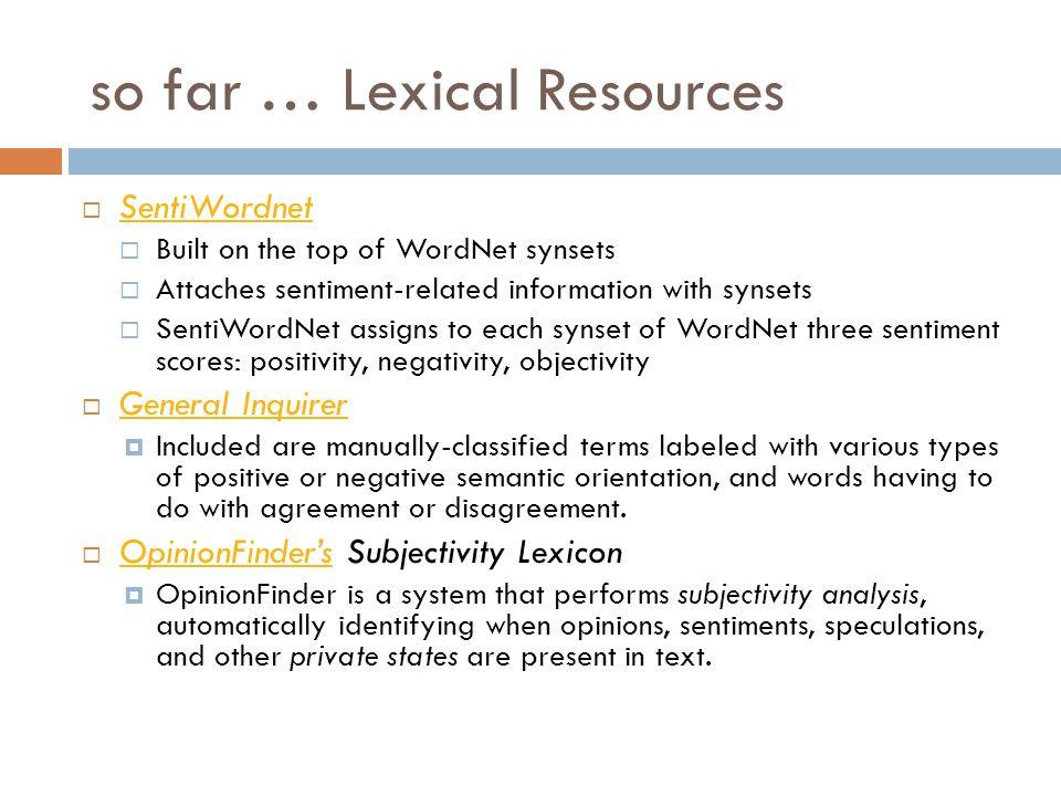 so far … Lexical Resources