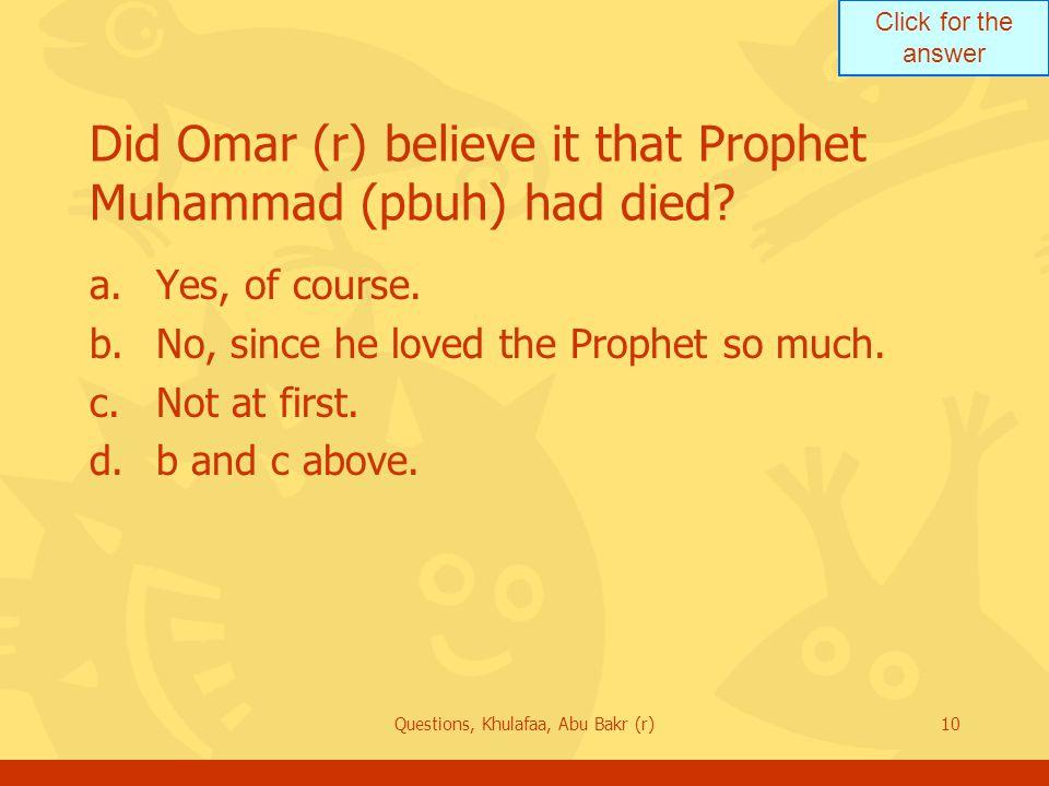 Did Omar (r) believe it that Prophet Muhammad (pbuh) had died