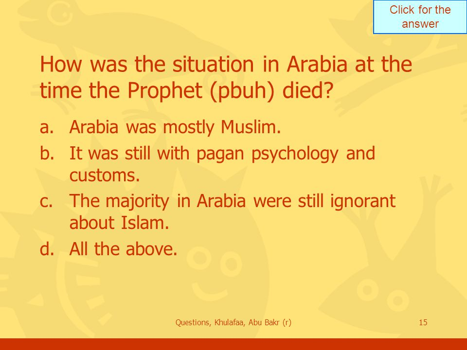 How was the situation in Arabia at the time the Prophet (pbuh) died