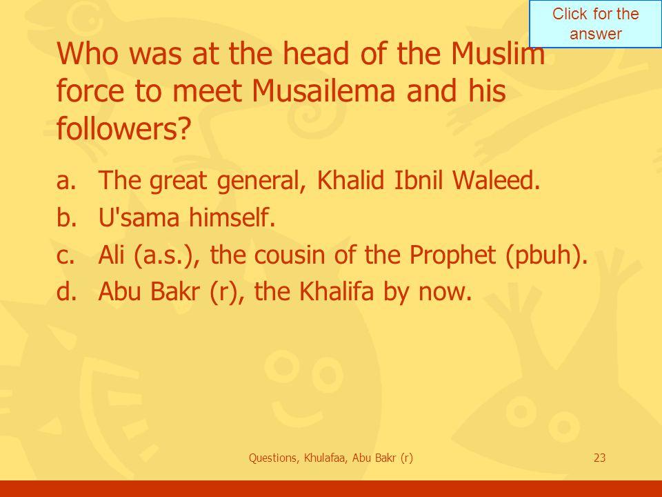 Questions, Khulafaa, Abu Bakr (r)