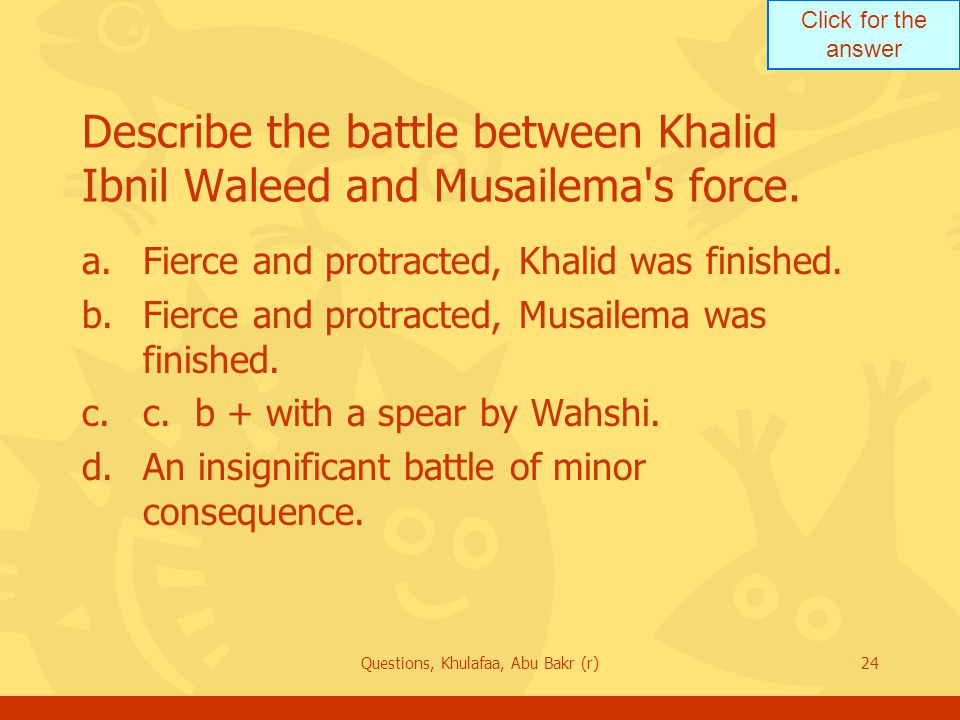 Describe the battle between Khalid Ibnil Waleed and Musailema s force.