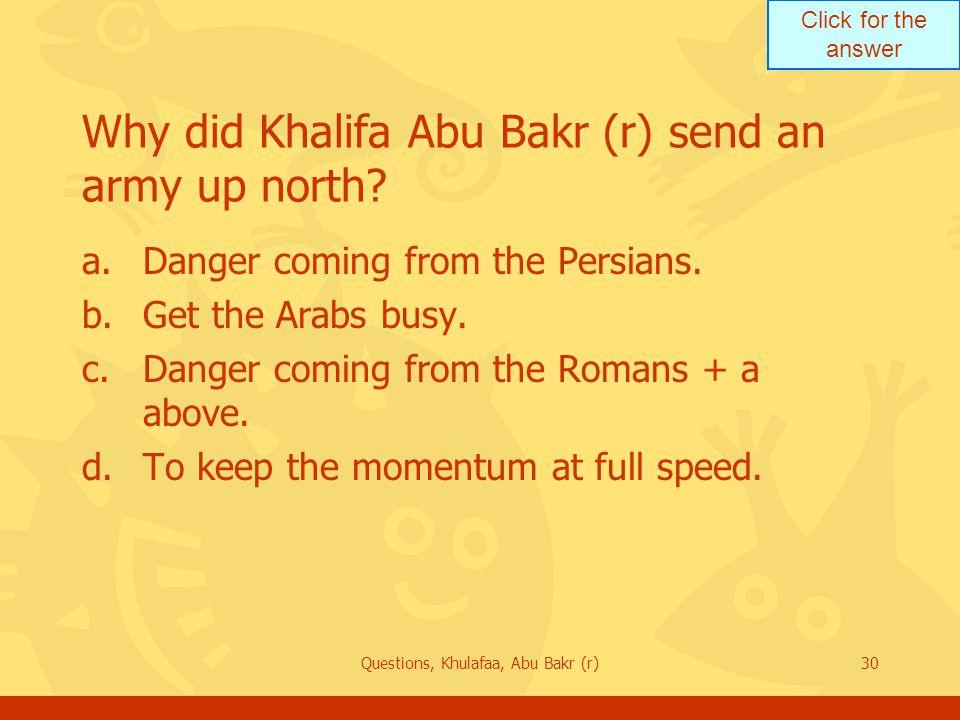 Why did Khalifa Abu Bakr (r) send an army up north