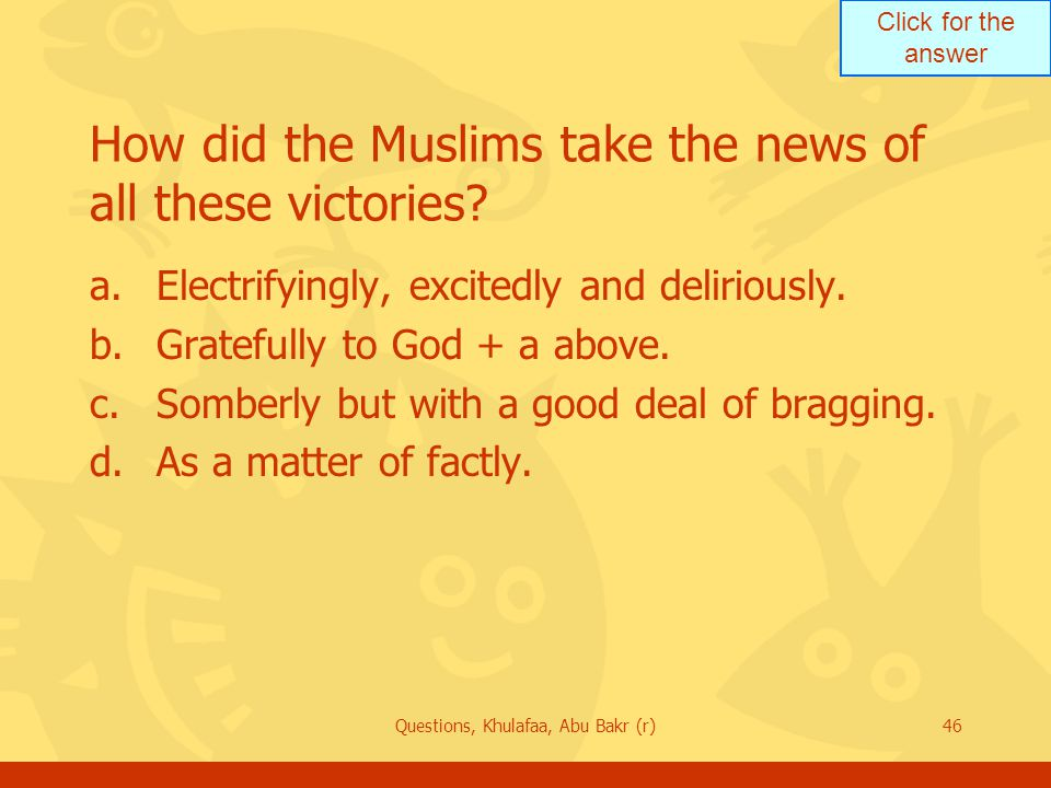 How did the Muslims take the news of all these victories