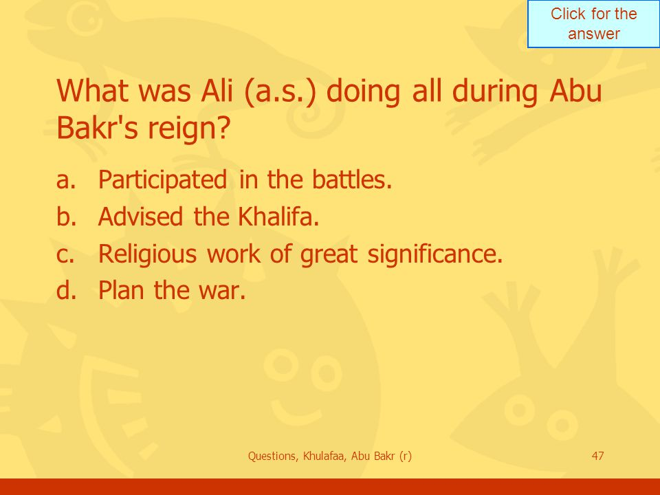 What was Ali (a.s.) doing all during Abu Bakr s reign