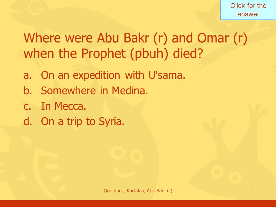 Where were Abu Bakr (r) and Omar (r) when the Prophet (pbuh) died