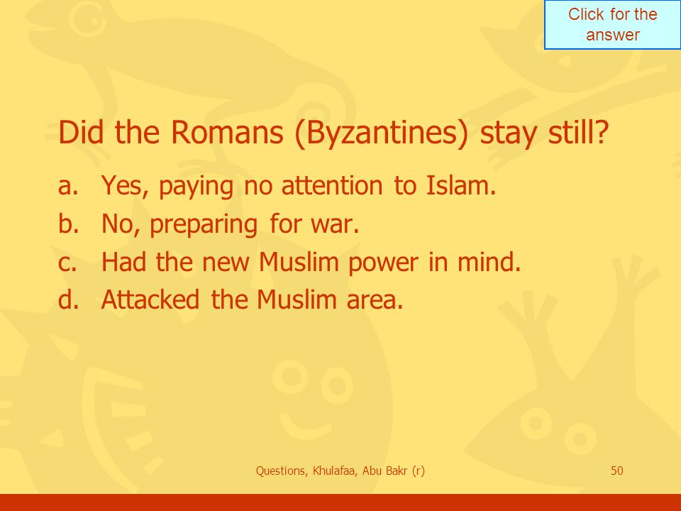 Did the Romans (Byzantines) stay still
