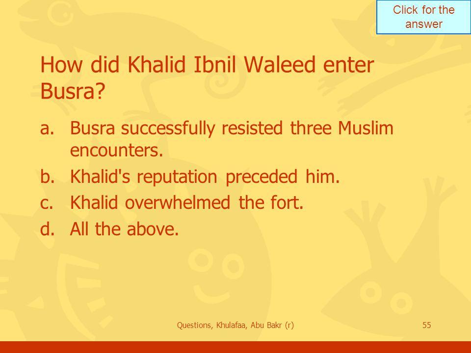 How did Khalid Ibnil Waleed enter Busra