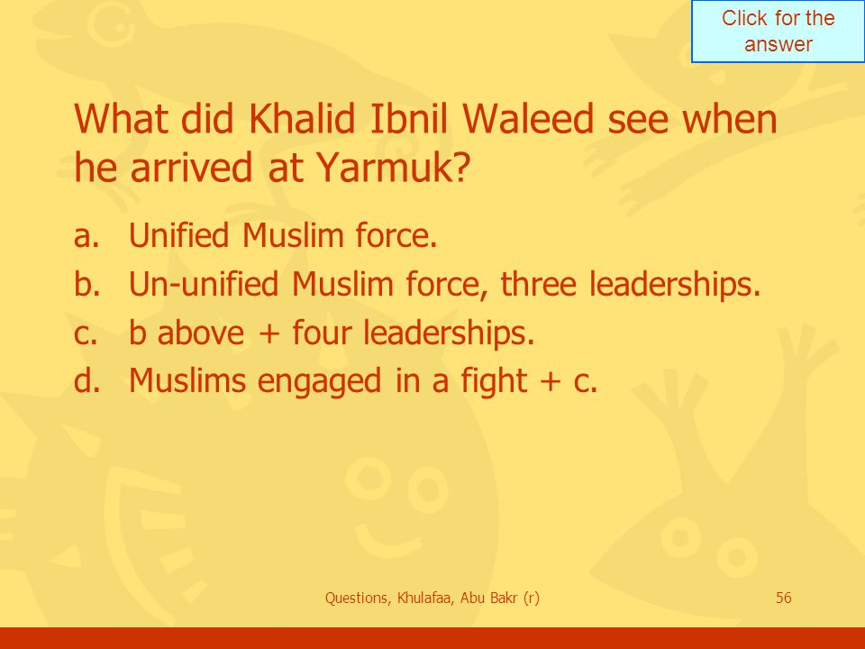What did Khalid Ibnil Waleed see when he arrived at Yarmuk