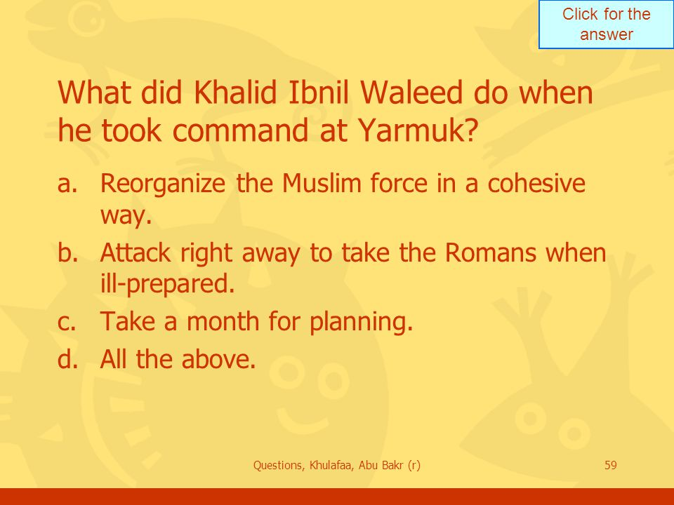 What did Khalid Ibnil Waleed do when he took command at Yarmuk