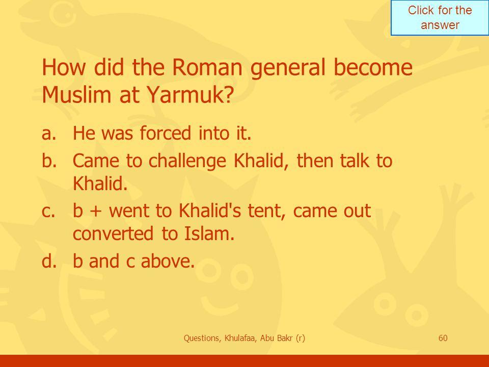 How did the Roman general become Muslim at Yarmuk