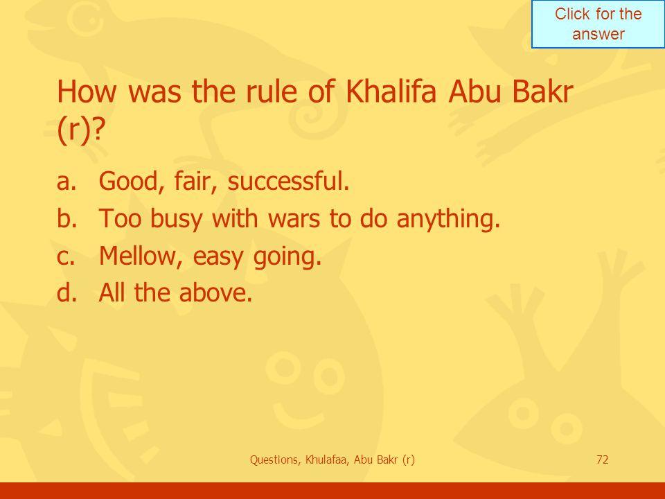 How was the rule of Khalifa Abu Bakr (r)