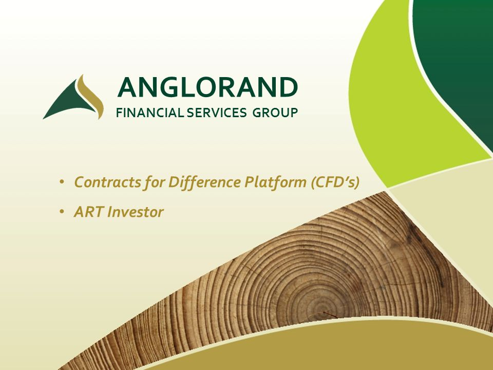 ANGLORAND Contracts for Difference Platform (CFD's) ART Investor