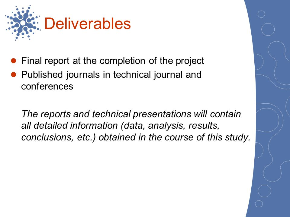 Deliverables Final report at the completion of the project