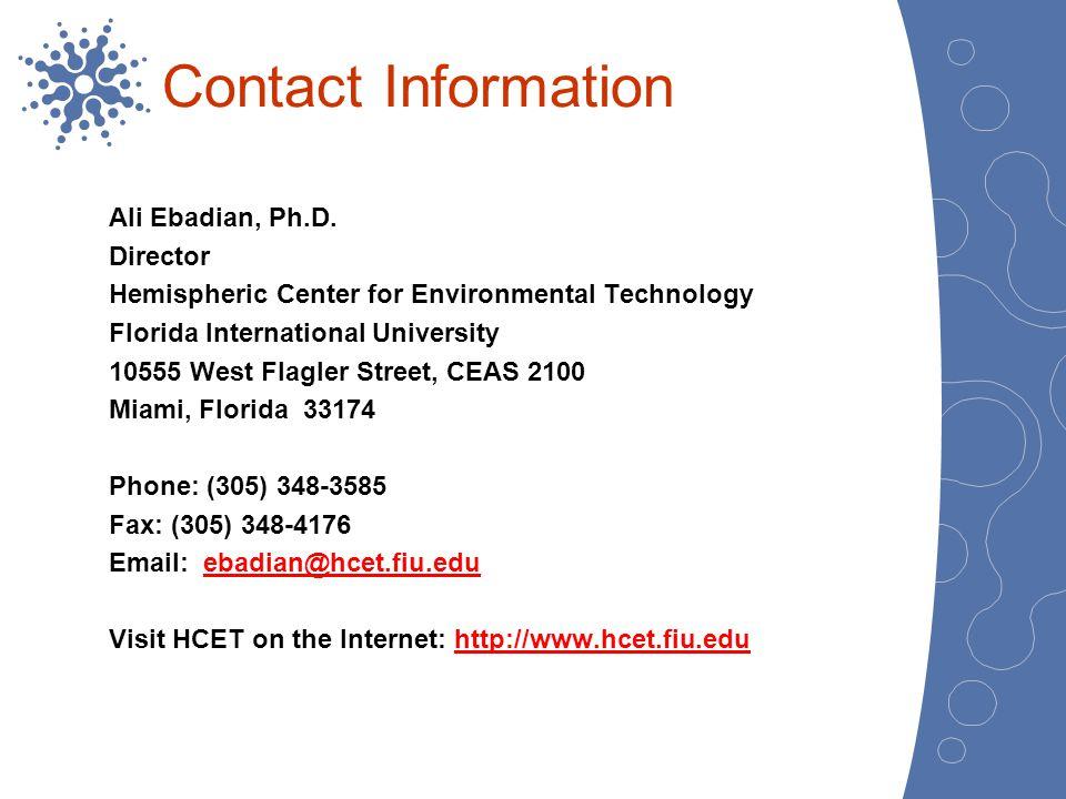 Contact Information Ali Ebadian, Ph.D. Director. Hemispheric Center for Environmental Technology.