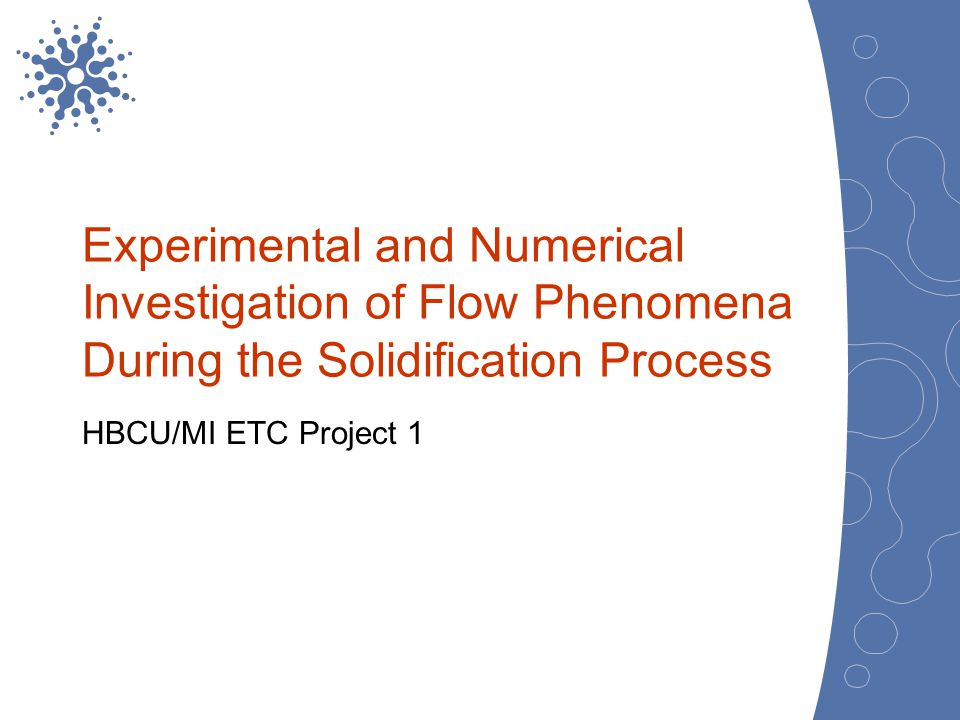 Experimental and Numerical Investigation of Flow Phenomena During the Solidification Process