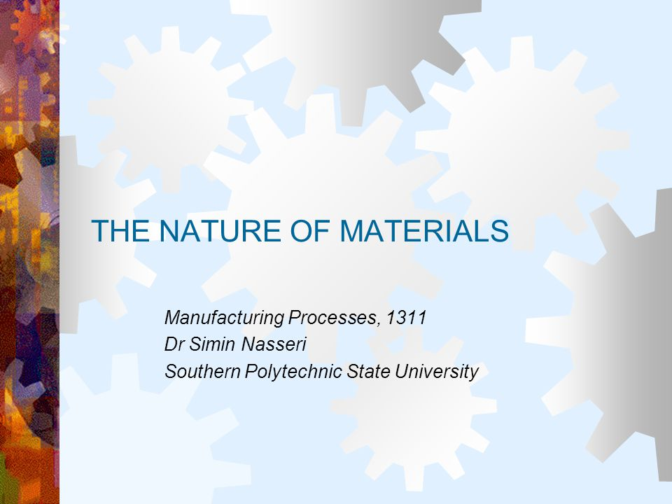 THE NATURE OF MATERIALS