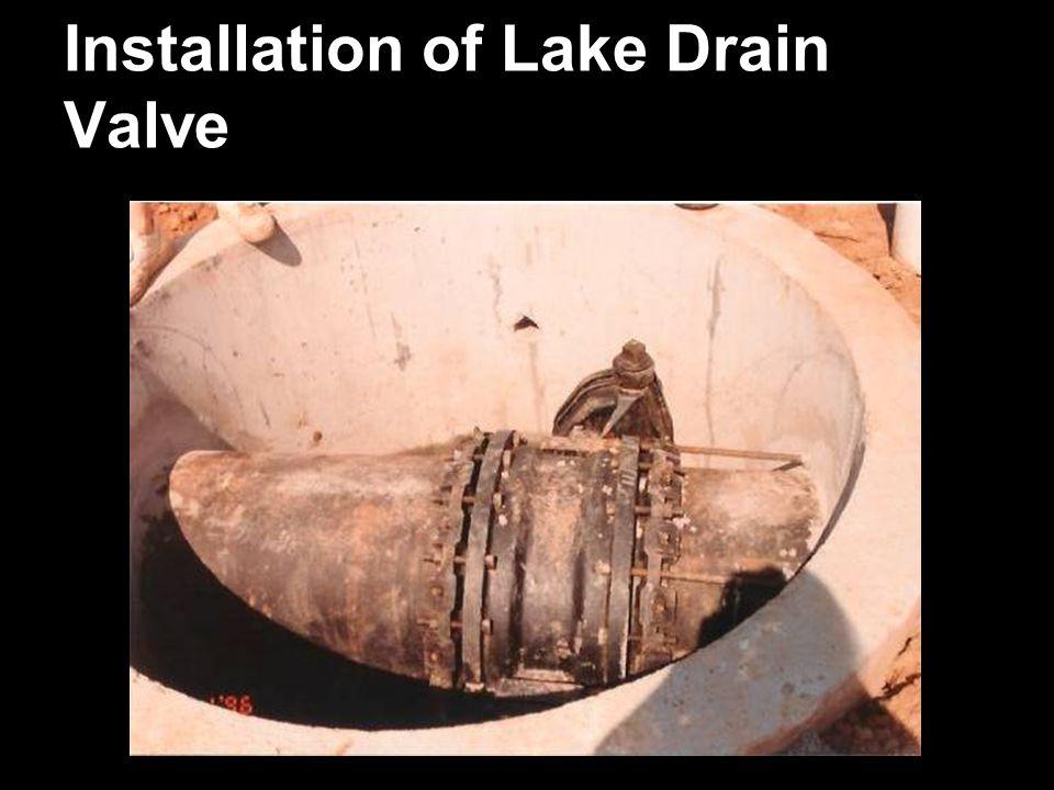 Installation of Lake Drain Valve