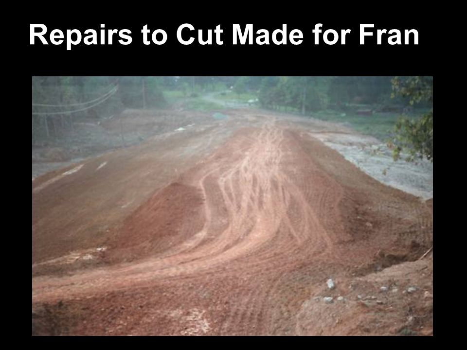 Repairs to Cut Made for Fran