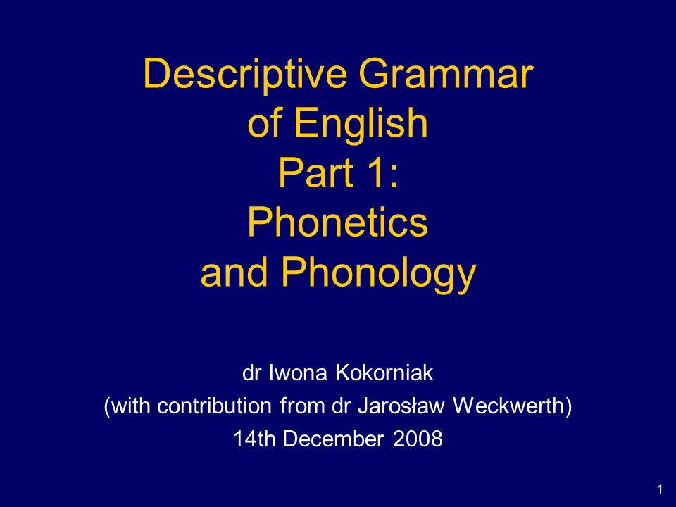 Descriptive Grammar of English Part 1: Phonetics and Phonology