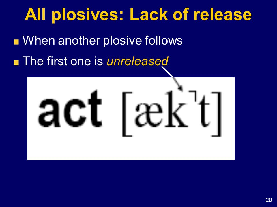 All plosives: Lack of release