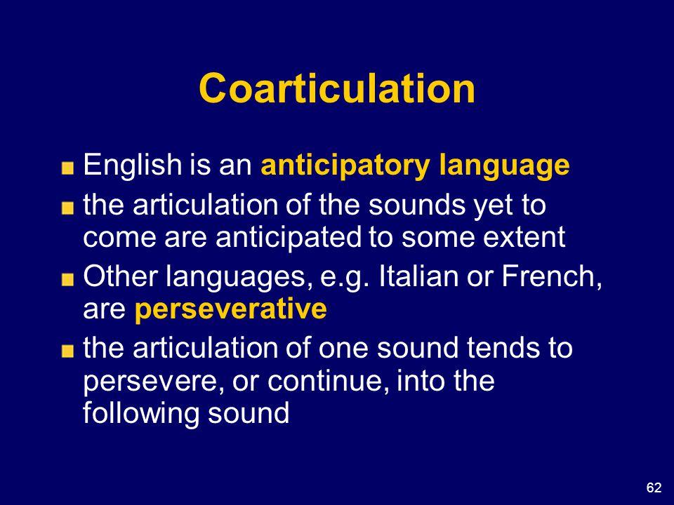 Coarticulation English is an anticipatory language