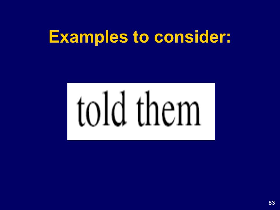 Examples to consider: