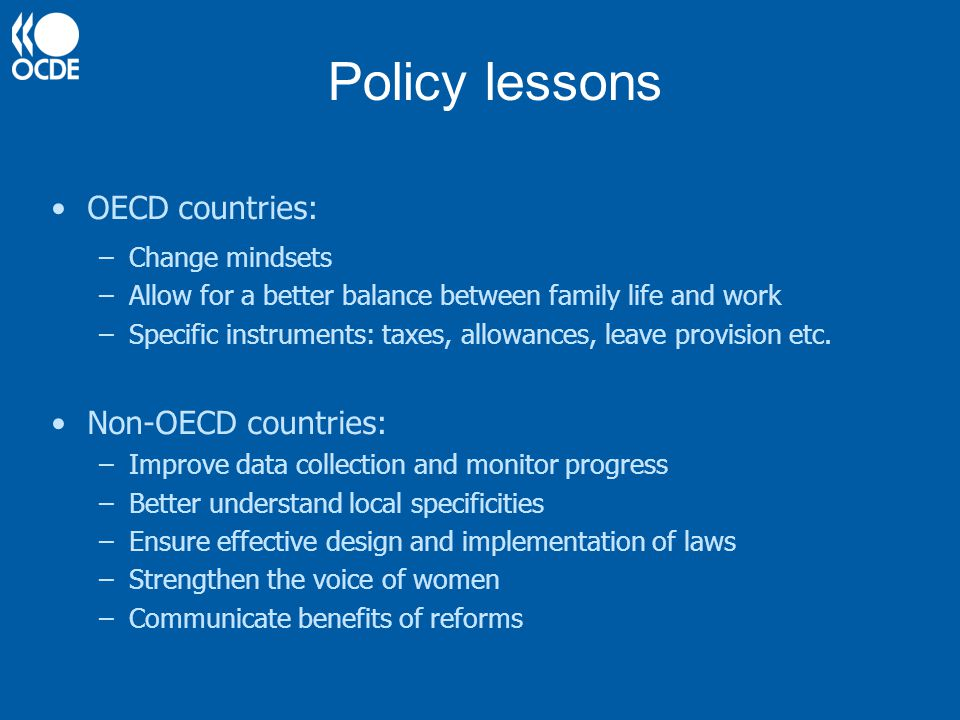 Policy lessons OECD countries: Non-OECD countries: Change mindsets