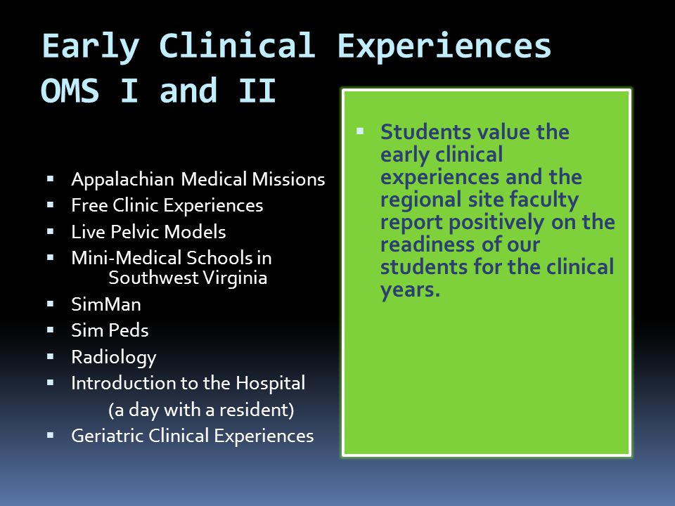 Early Clinical Experiences OMS I and II