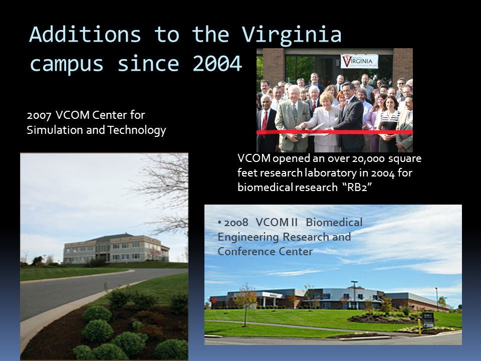 Additions to the Virginia campus since 2004
