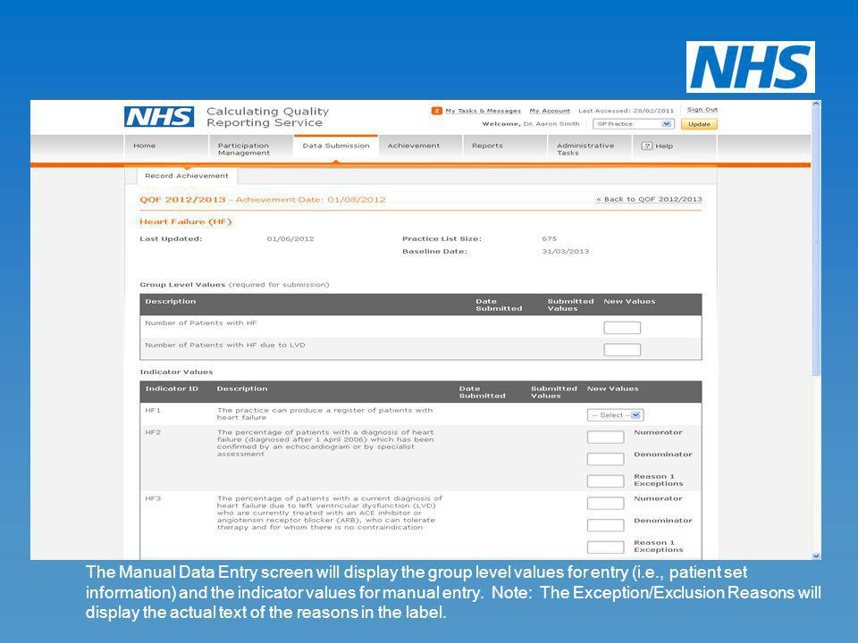 The Manual Data Entry screen will display the group level values for entry (i.e., patient set information) and the indicator values for manual entry.