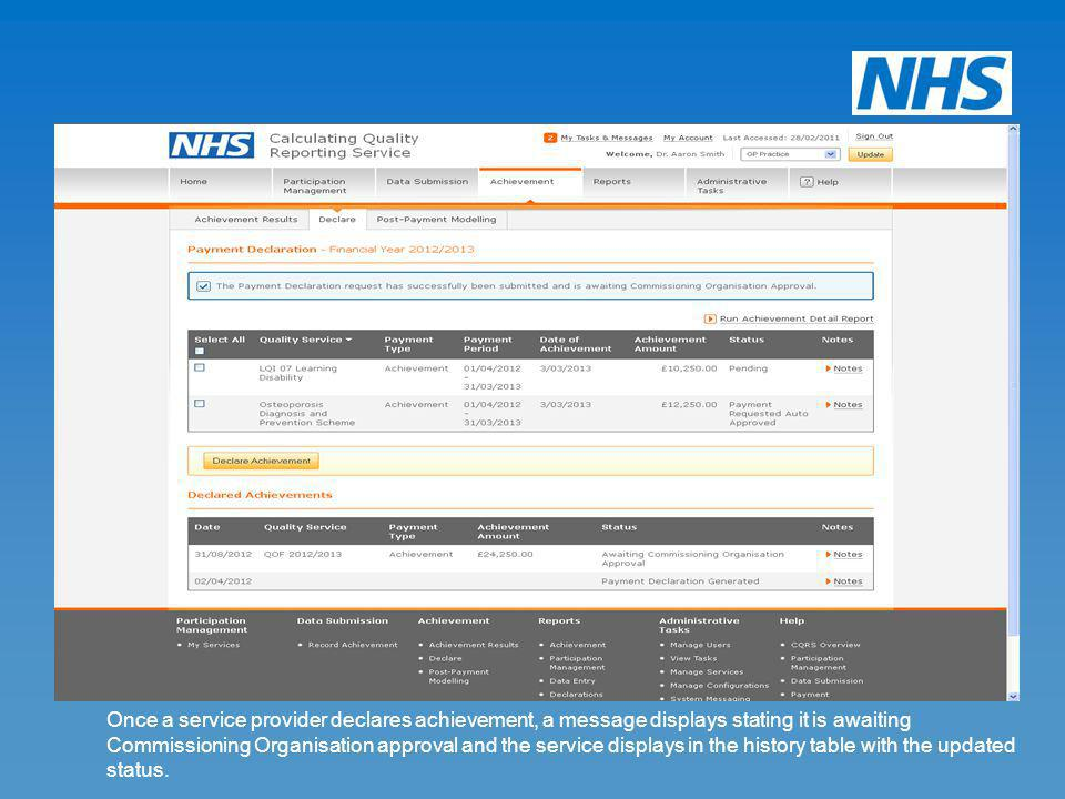 Once a service provider declares achievement, a message displays stating it is awaiting Commissioning Organisation approval and the service displays in the history table with the updated status.