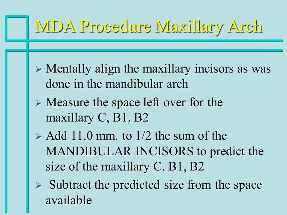 MDA Procedure Maxillary Arch