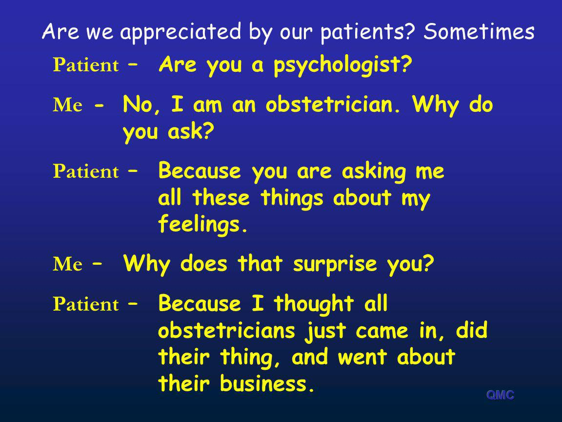 Are we appreciated by our patients Sometimes