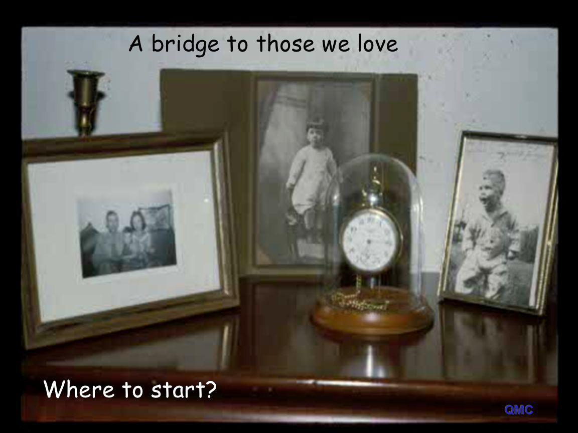 A bridge to those we love