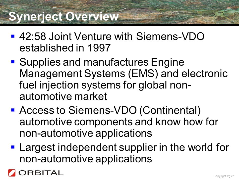 Synerject Overview 42:58 Joint Venture with Siemens-VDO established in 1997.