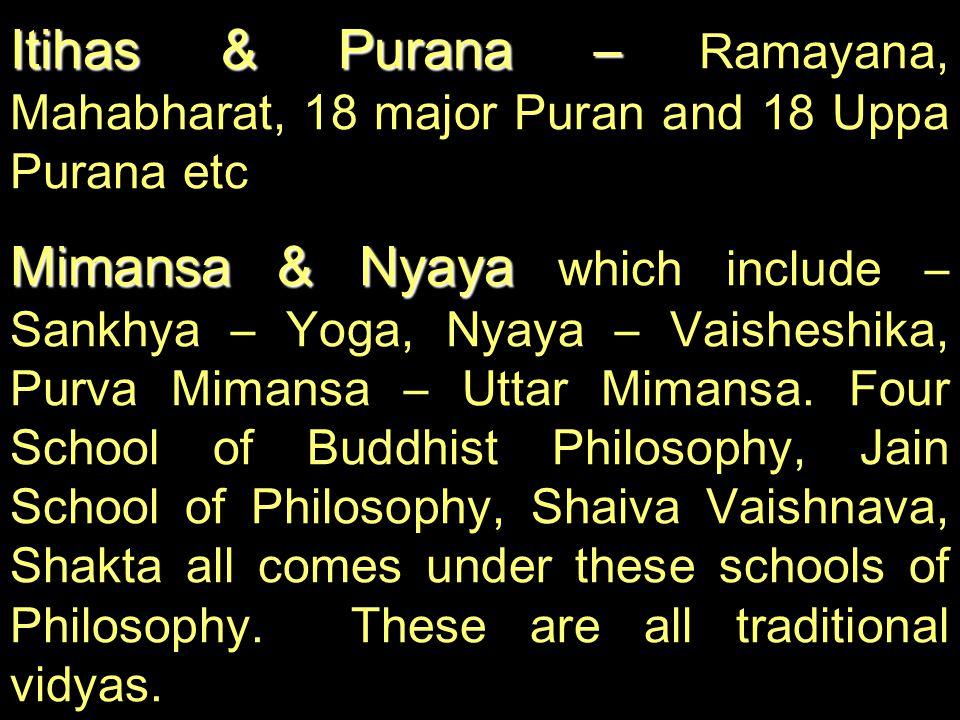 Itihas & Purana – Ramayana, Mahabharat, 18 major Puran and 18 Uppa Purana etc