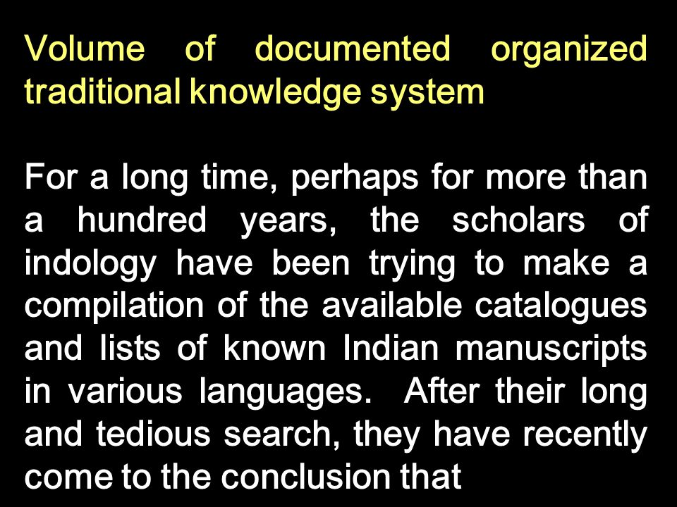 Volume of documented organized traditional knowledge system