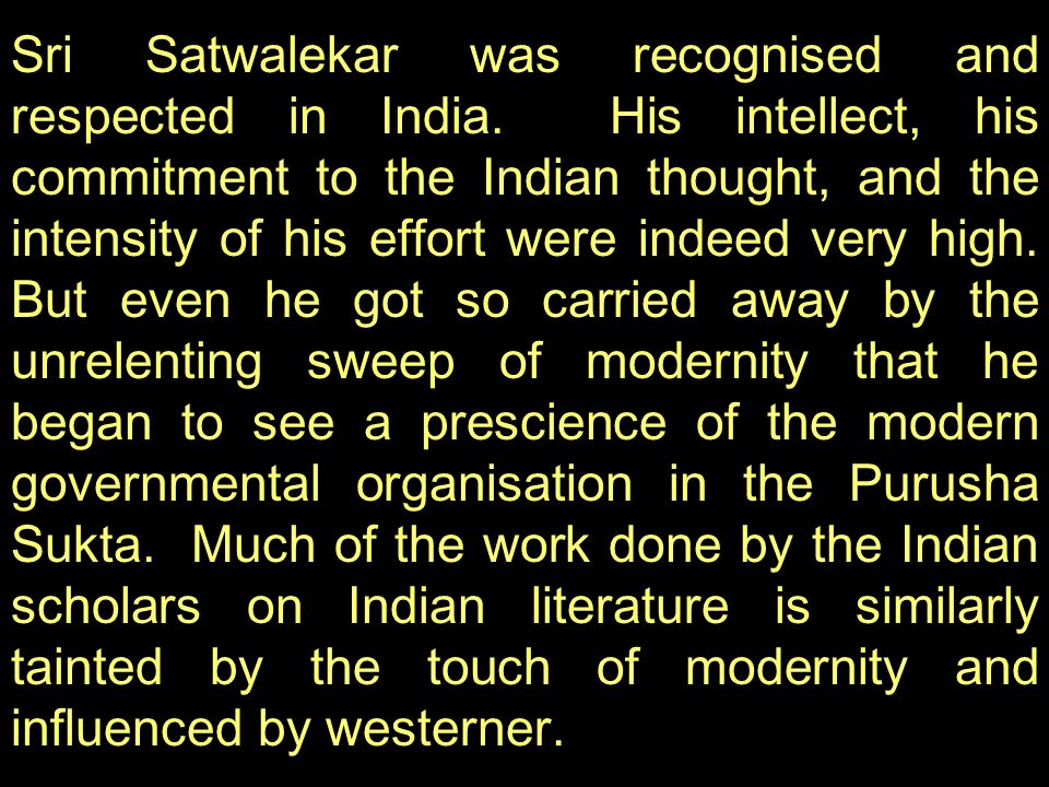 Sri Satwalekar was recognised and respected in India